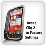 Reset Motorola Cliq 2