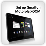 How to set up Gmail Account on Motorola XOOM Tablet | Android