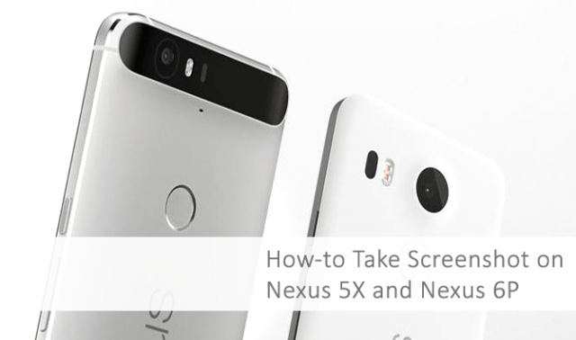 take screenshot on nexus 5x and 6p