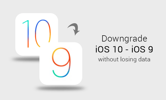 downgrade-ios-10-to-ios-9