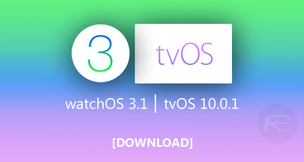 Apple Released Final version of tvOS 10.0.1 and watchOS 3.1