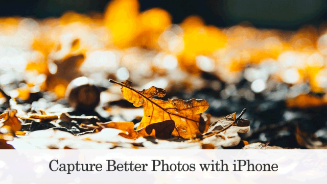 how to capture better photos with iphone