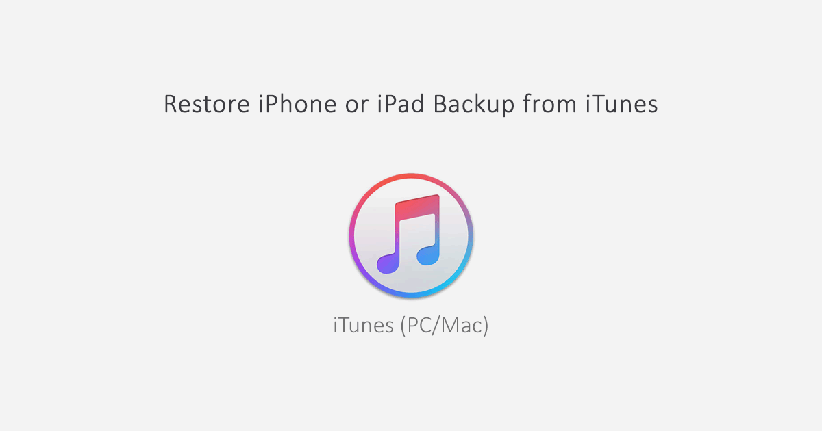 Restore iPhone or iPad Backup from iTunes