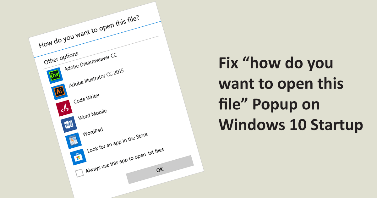 fix-how-do-you-want-to-open-this-file-windows-10-startup