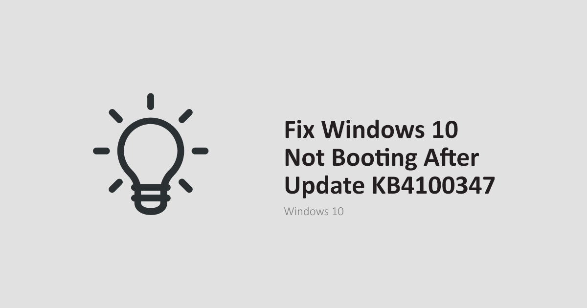 Fix-Windows-10-Not-Booting-After-Update-KB4100347
