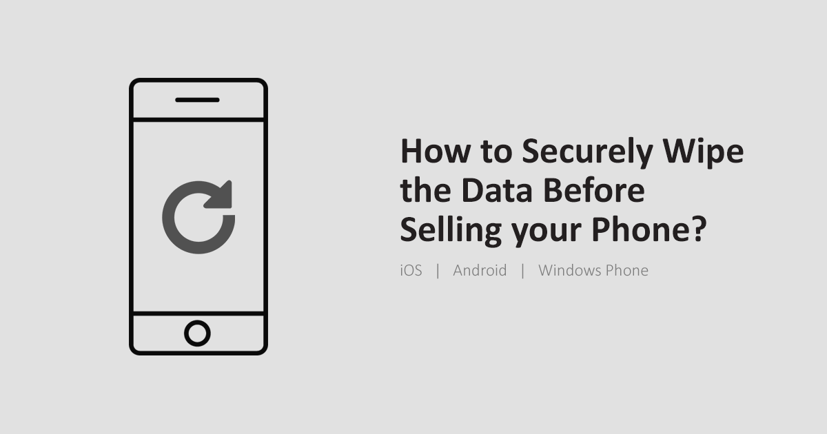 securely wipe your phone before selling it