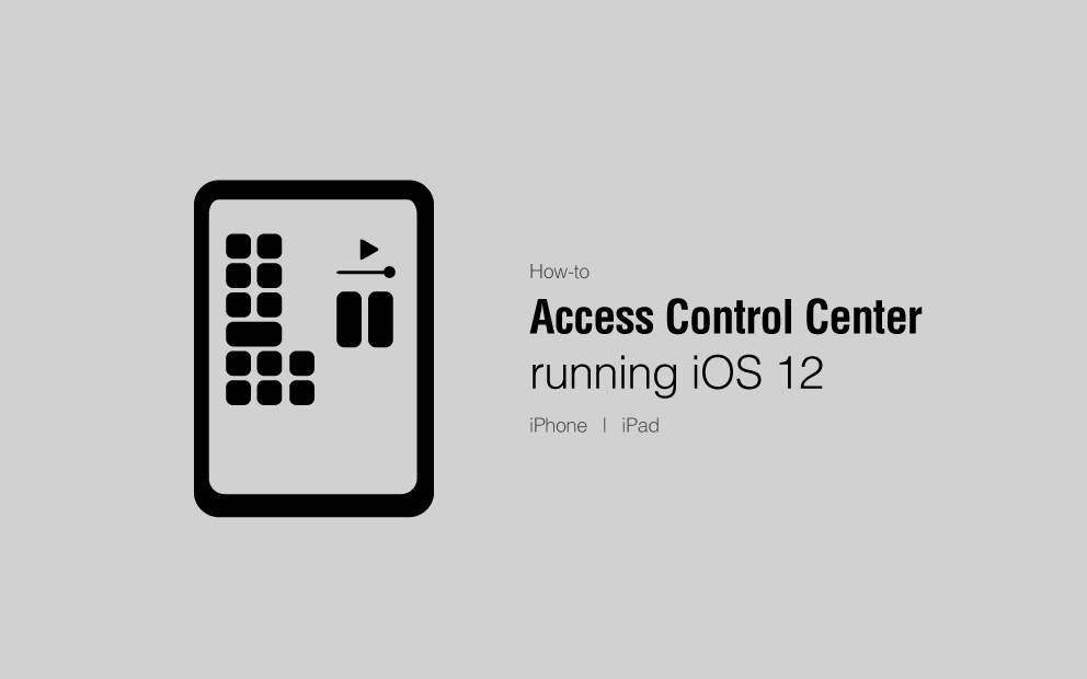 easily access control center in ios 12 ipad and iphone  no