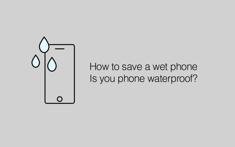 how to save wet phone, is your phone waterproof