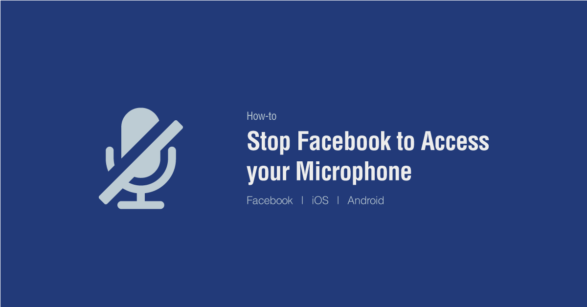 stop facebook accessing microphone
