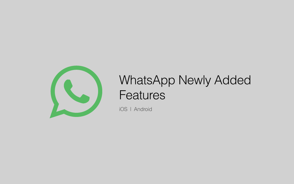 Whatsapp newly added features iOS and Android