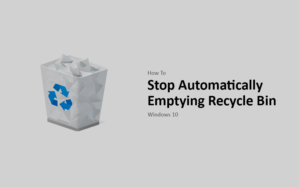 How to Stop Automatically Emptying Recycle Bin in Windows 10