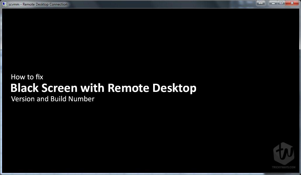 Remote Desktop connection black screen Window 10
