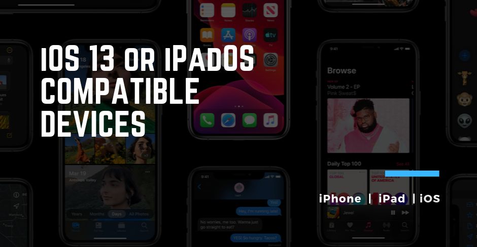 iOS 13 is compatible with these devices iPhone iPad