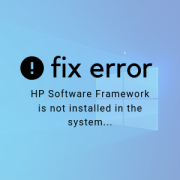 fix error hp software framework is not installed in the system
