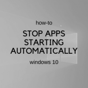 stop apps starting automatically windows 10