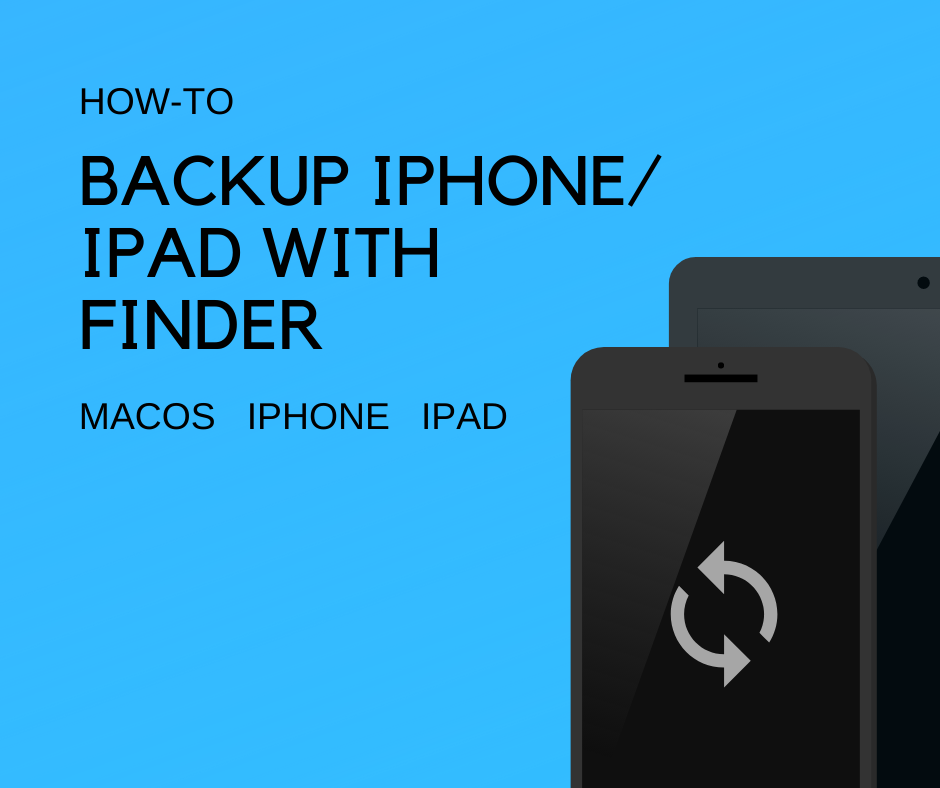 Backup iPhone or iPad with Finder on macOS