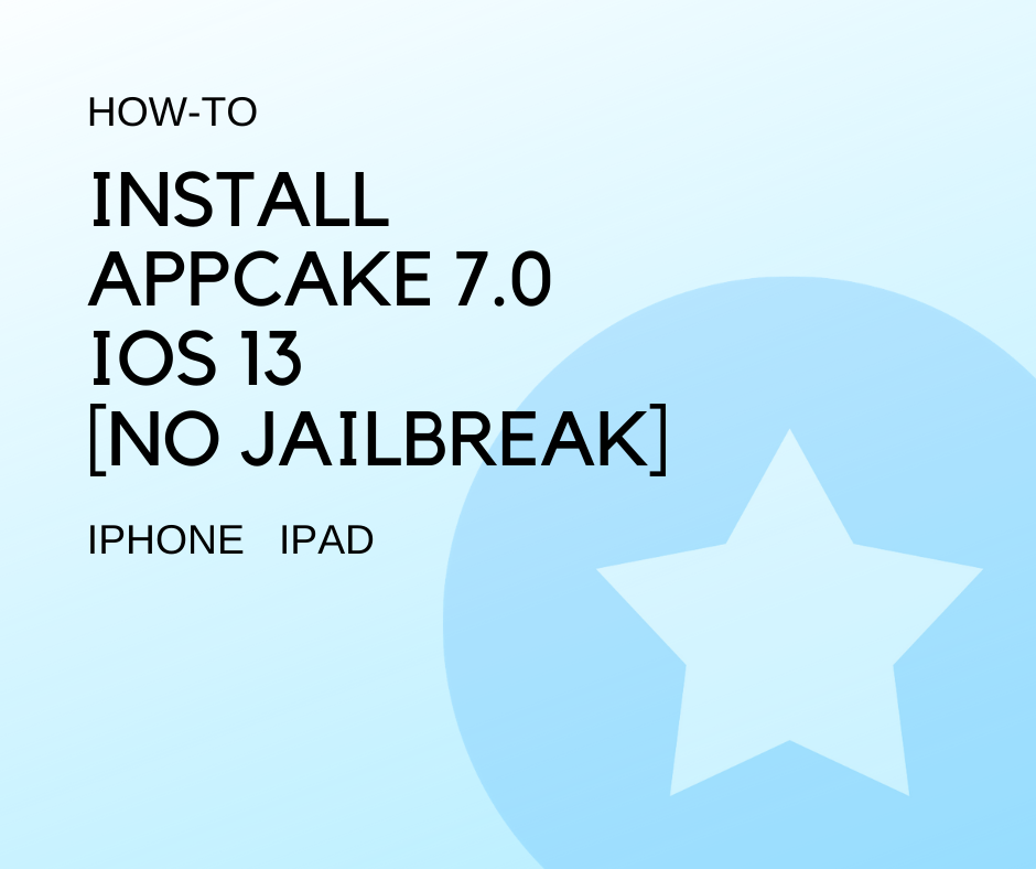 Install AppCake 7.0 for iOS 13 [No Jailbreak]