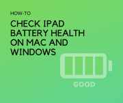 check ipad battery health windows mac