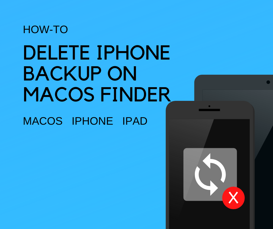 delete Backup iPhone iPad Finder on macOS